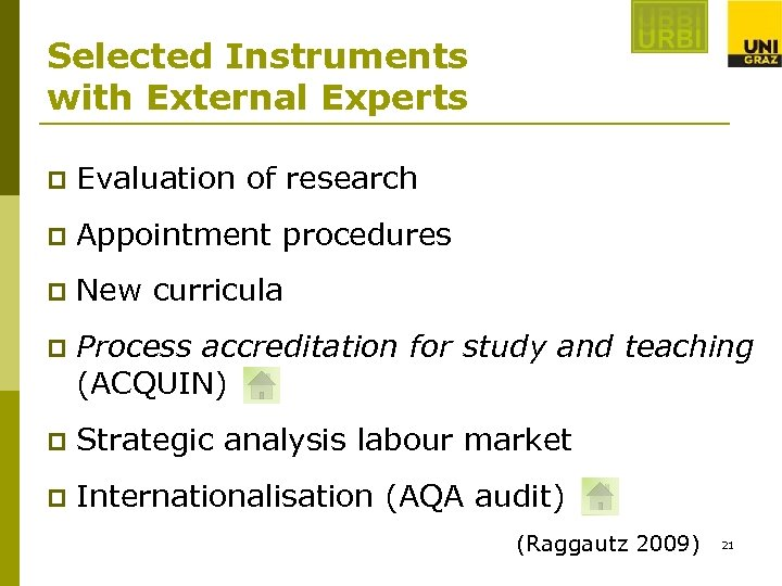 Selected Instruments with External Experts p Evaluation of research p Appointment procedures p New