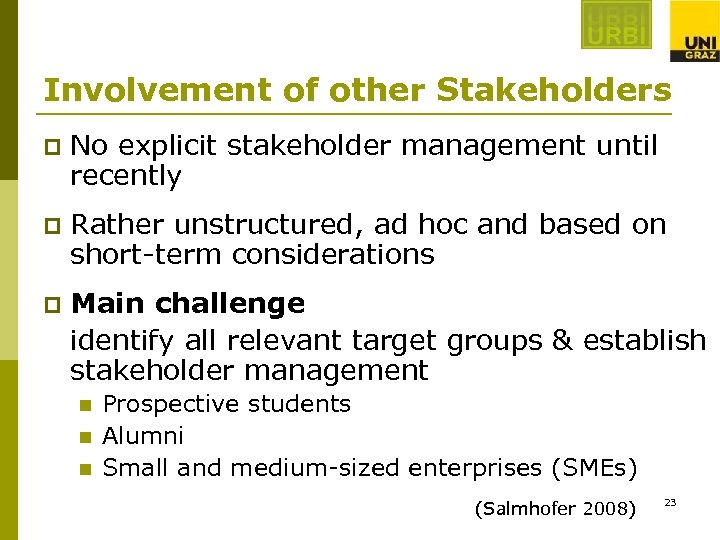 Involvement of other Stakeholders p No explicit stakeholder management until recently p Rather unstructured,