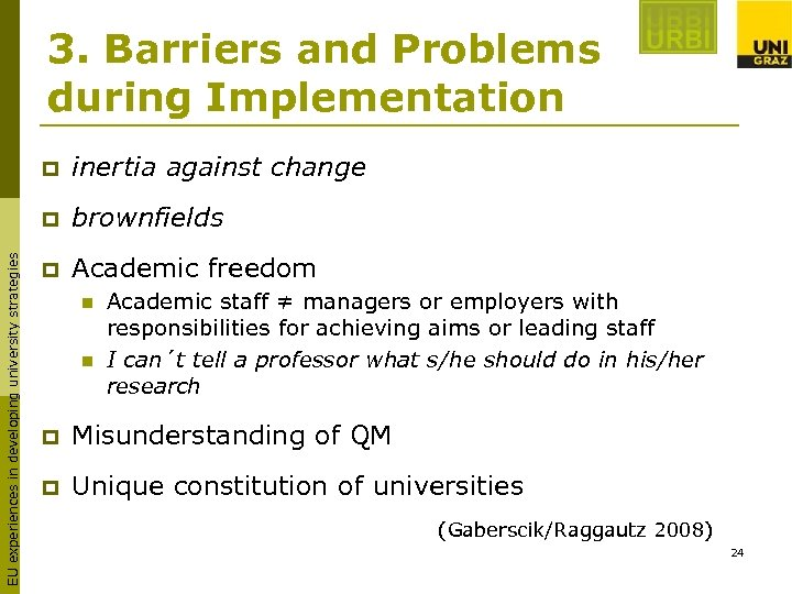 3. Barriers and Problems during Implementation inertia against change p EU experiences in developing