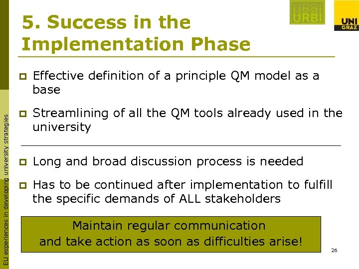 5. Success in the Implementation Phase EU experiences in developing university strategies p Effective