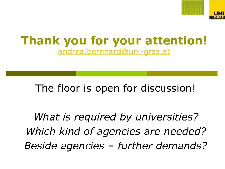 Thank you for your attention! andrea. bernhard@uni-graz. at The floor is open for discussion!