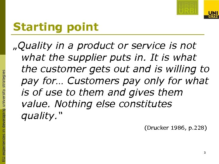 """EU experiences in developing university strategies Starting point """"Quality in a product or service"""