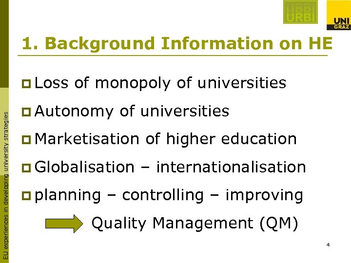 1. Background Information on HE EU experiences in developing university strategies p Loss of