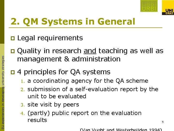 2. QM Systems in General Legal requirements p EU experiences in developing university strategies