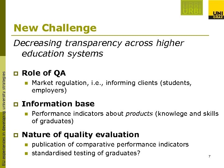 New Challenge EU experiences in developing university strategies Decreasing transparency across higher education systems