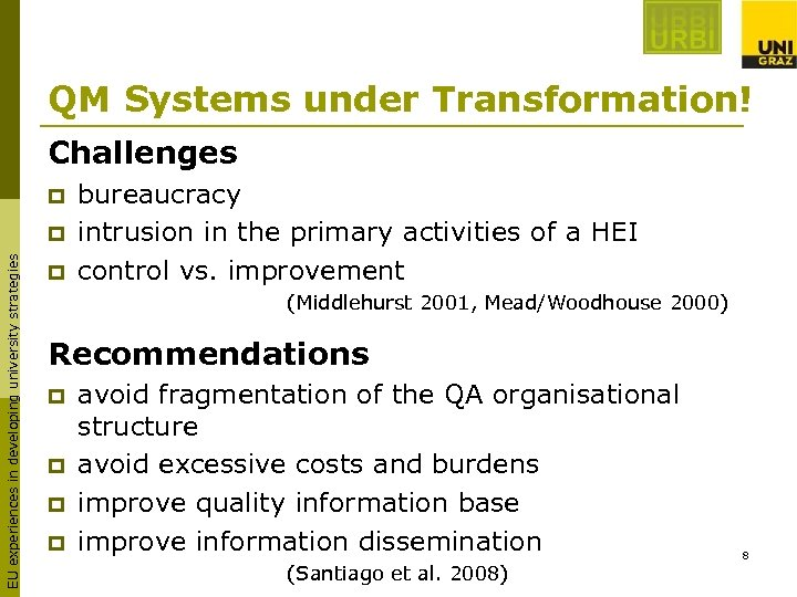 QM Systems under Transformation! Challenges p EU experiences in developing university strategies p p