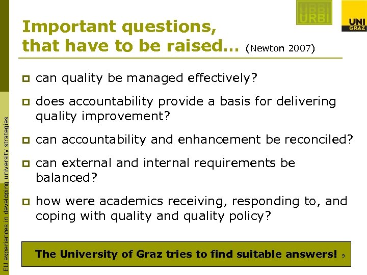Important questions, that have to be raised… (Newton 2007) can quality be managed effectively?