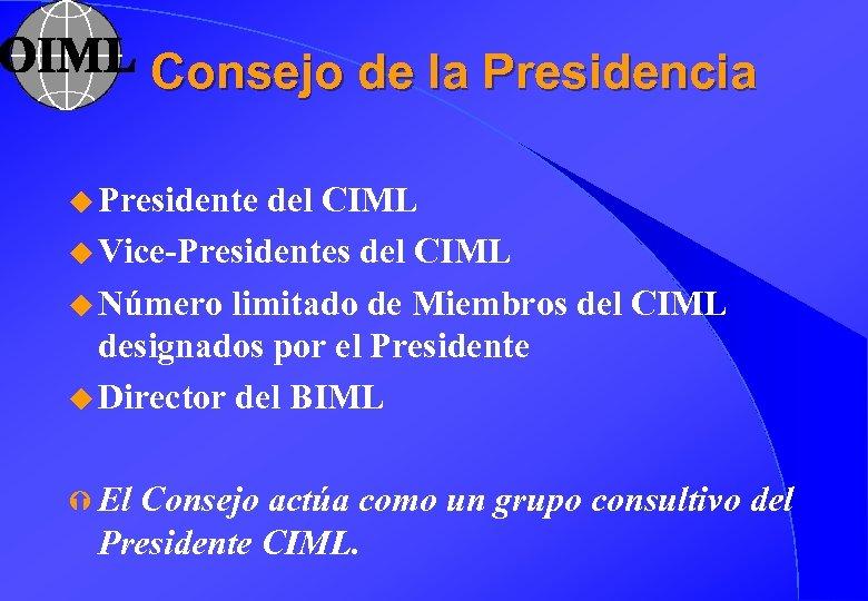 Consejo de la Presidencia u Presidente del CIML u Vice-Presidentes del CIML u Número