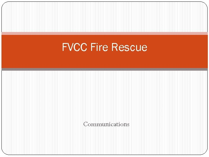 FVCC Fire Rescue Communications