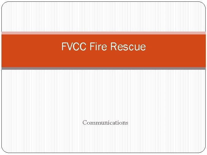 FVCC Fire Rescue Communications
