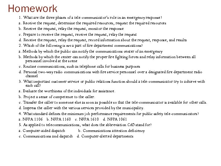Homework 1. What are three phases of a tele-communicator's role in an emergency response?