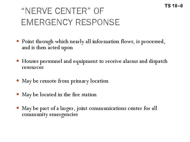 """NERVE CENTER"" OF EMERGENCY RESPONSE TS 18– 8 Point through which nearly all information"