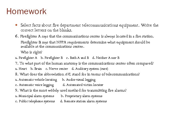 Homework Select facts about fire department telecommunications equipment. Write the correct letters on the