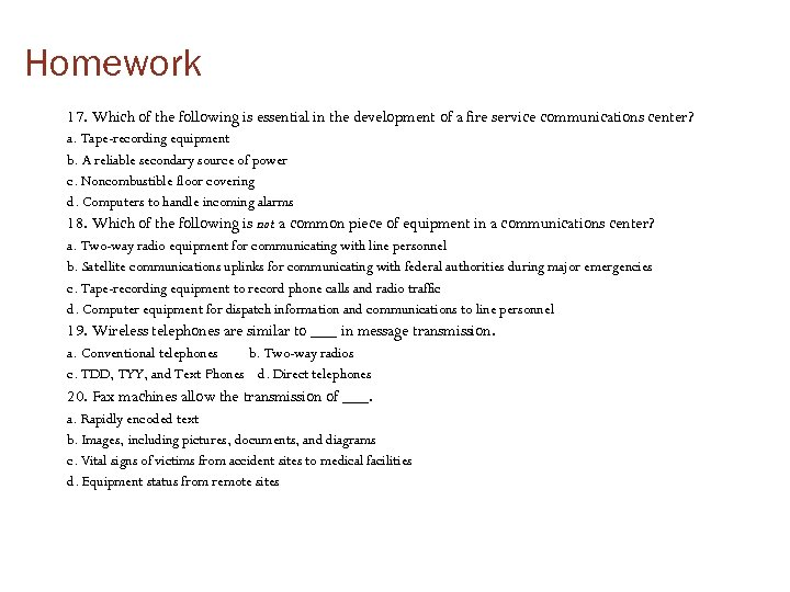Homework 17. Which of the following is essential in the development of a fire