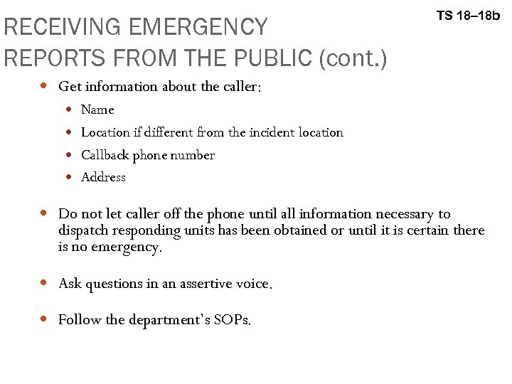 RECEIVING EMERGENCY REPORTS FROM THE PUBLIC (cont. ) TS 18– 18 b Get information