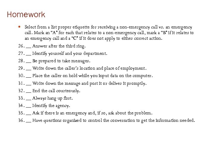 Homework Select from a list proper etiquette for receiving a non-emergency call vs. an