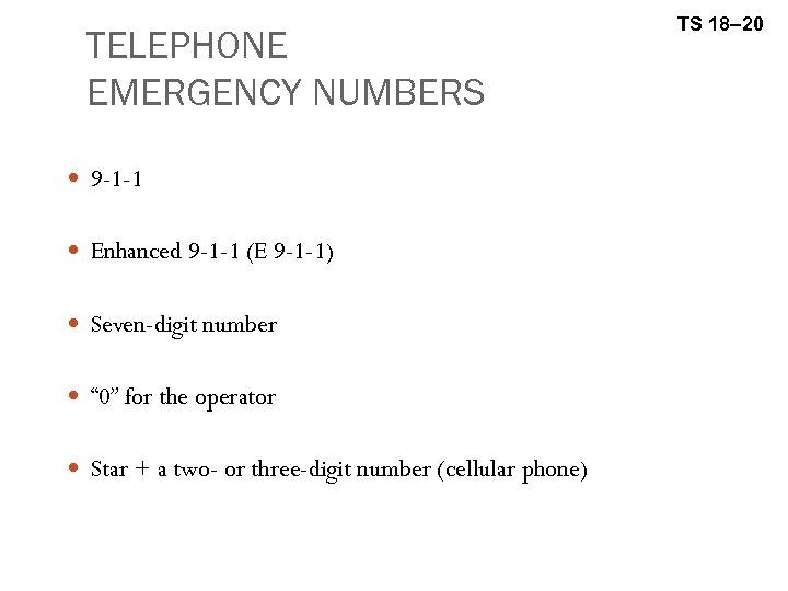 TELEPHONE EMERGENCY NUMBERS 9 -1 -1 Enhanced 9 -1 -1 (E 9 -1 -1)