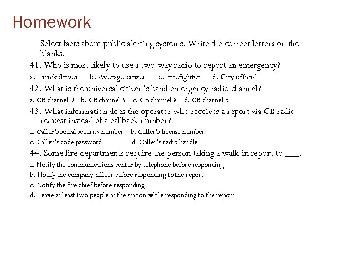 Homework Select facts about public alerting systems. Write the correct letters on the blanks.