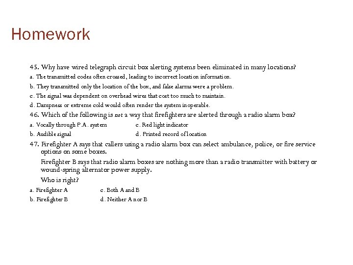 Homework 45. Why have wired telegraph circuit box alerting systems been eliminated in many