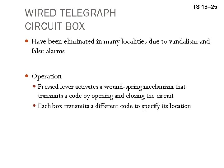 WIRED TELEGRAPH CIRCUIT BOX TS 18– 25 Have been eliminated in many localities due