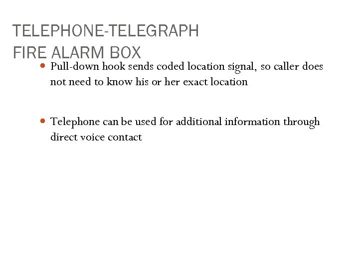 TELEPHONE-TELEGRAPH FIRE ALARM BOX Pull-down hook sends coded location signal, so caller does not