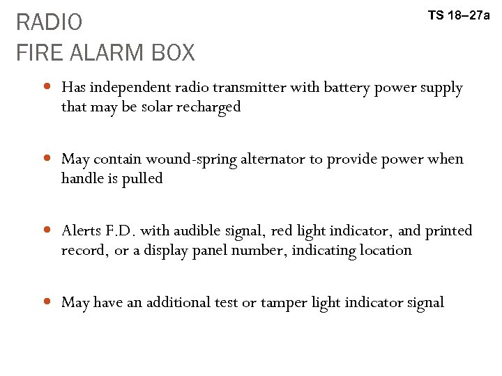 RADIO FIRE ALARM BOX TS 18– 27 a Has independent radio transmitter with battery