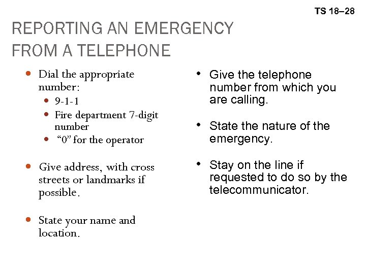 TS 18– 28 REPORTING AN EMERGENCY FROM A TELEPHONE Dial the appropriate number: 9