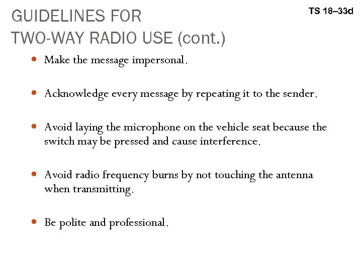 GUIDELINES FOR TWO-WAY RADIO USE (cont. ) TS 18– 33 d Make the message