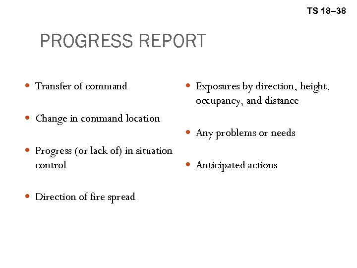 TS 18– 38 PROGRESS REPORT Transfer of command Exposures by direction, height, occupancy, and