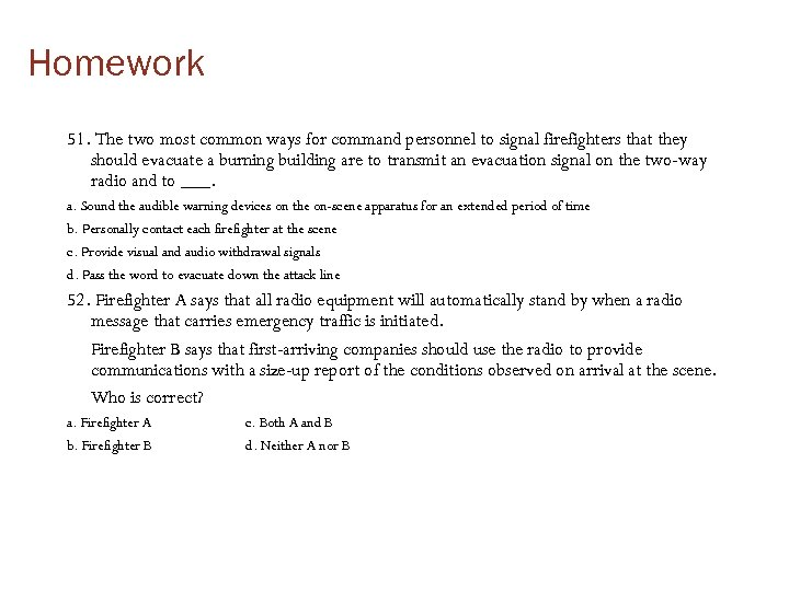 Homework 51. The two most common ways for command personnel to signal firefighters that