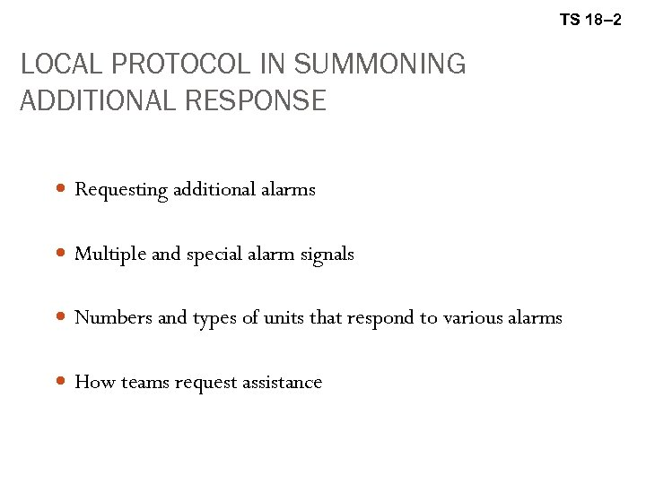 TS 18– 2 LOCAL PROTOCOL IN SUMMONING ADDITIONAL RESPONSE Requesting additional alarms Multiple and