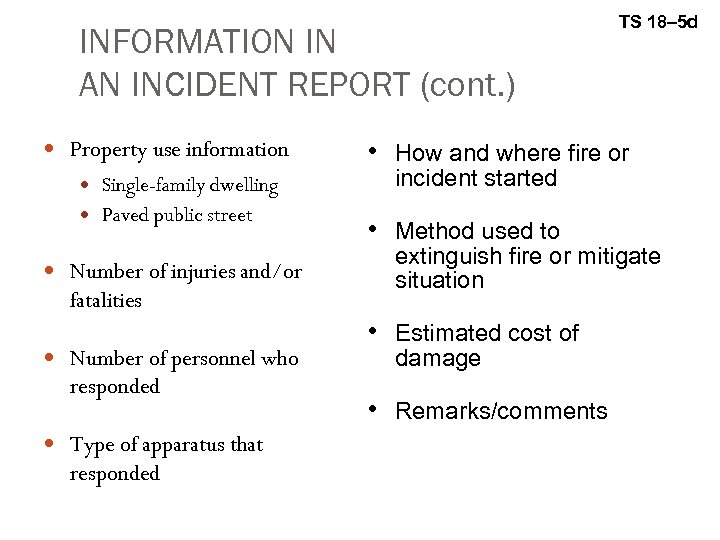 INFORMATION IN AN INCIDENT REPORT (cont. ) Property use information Single-family dwelling Paved public
