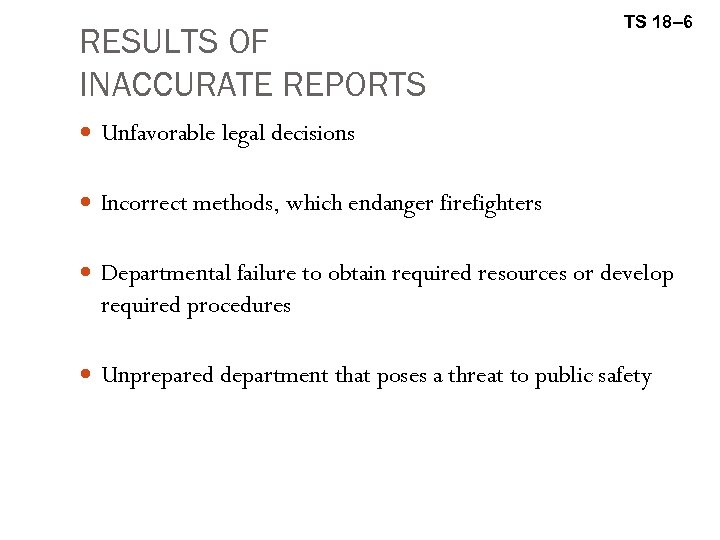 RESULTS OF INACCURATE REPORTS TS 18– 6 Unfavorable legal decisions Incorrect methods, which endanger