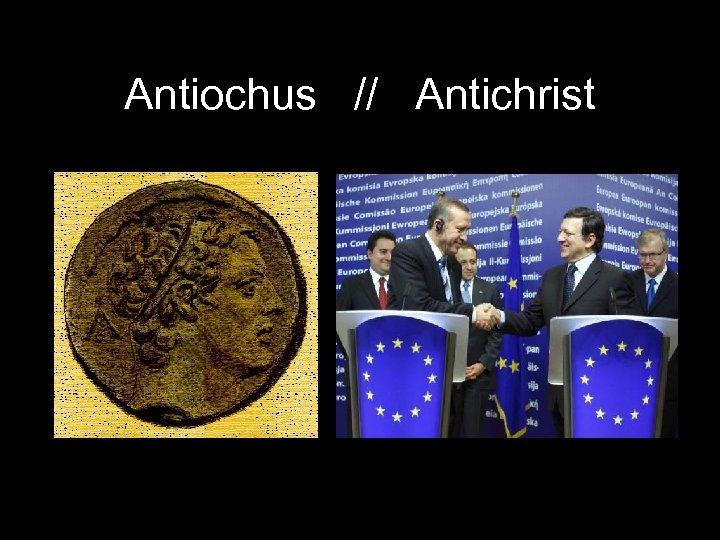 Antiochus // Antichrist