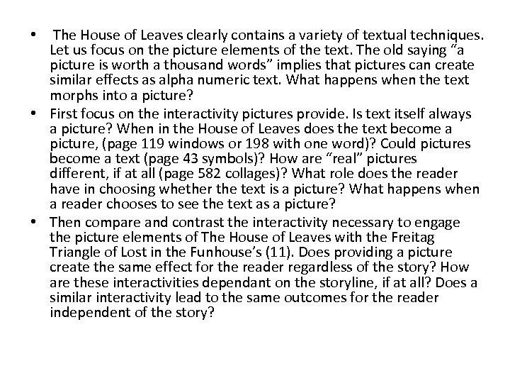 • The House of Leaves clearly contains a variety of textual techniques. Let