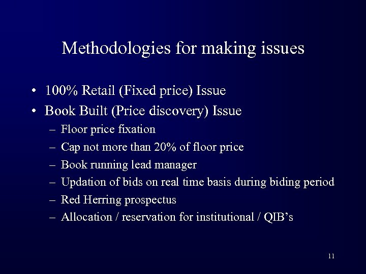 Methodologies for making issues • 100% Retail (Fixed price) Issue • Book Built (Price
