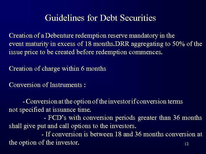 Guidelines for Debt Securities Creation of a Debenture redemption reserve mandatory in the event