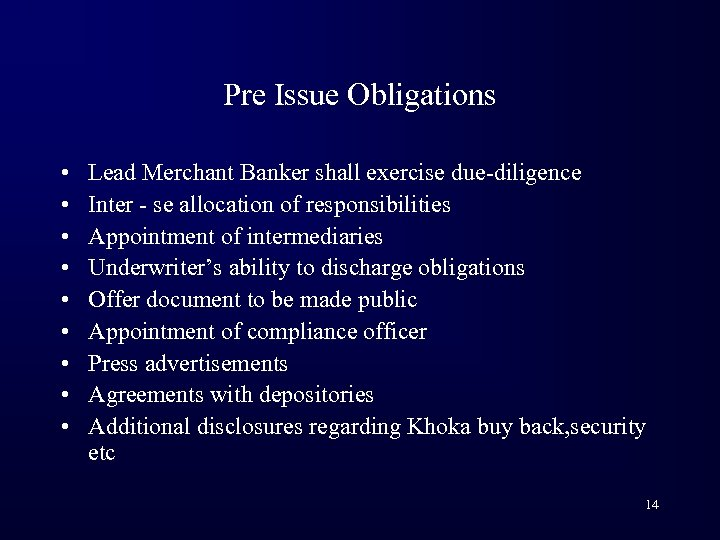 Pre Issue Obligations • • • Lead Merchant Banker shall exercise due-diligence Inter -