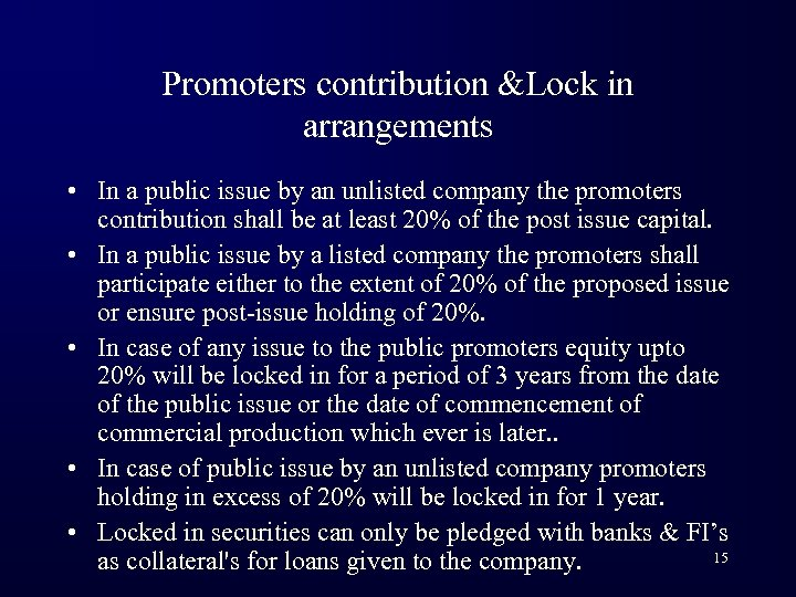 Promoters contribution &Lock in arrangements • In a public issue by an unlisted company