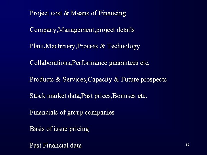 Project cost & Means of Financing Company, Management, project details Plant, Machinery, Process &