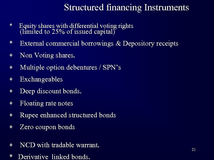 Structured financing Instruments * Equity shares with differential voting rights * External commercial borrowings