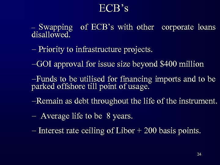 ECB's Swapping of ECB's with other corporate loans disallowed. - - Priority to infrastructure