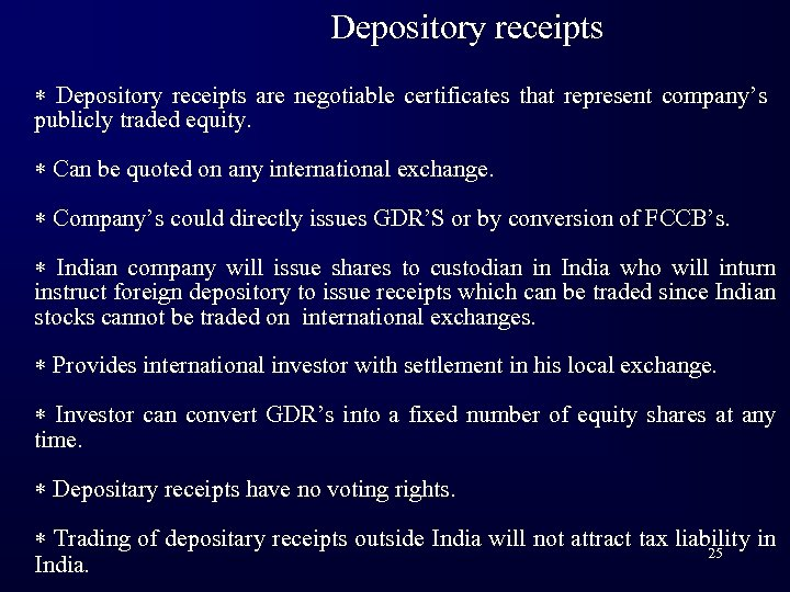 Depository receipts * Depository receipts are negotiable certificates that represent company's publicly traded equity.