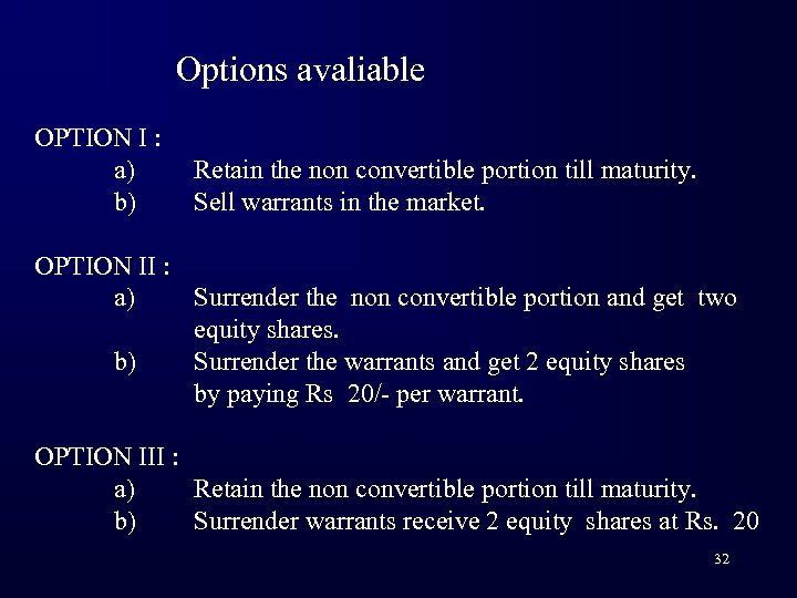 Options avaliable OPTION I : a) b) Retain the non convertible portion till maturity.