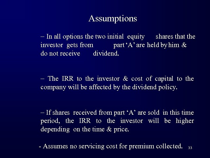 Assumptions - In all options the two initial equity shares that the investor gets