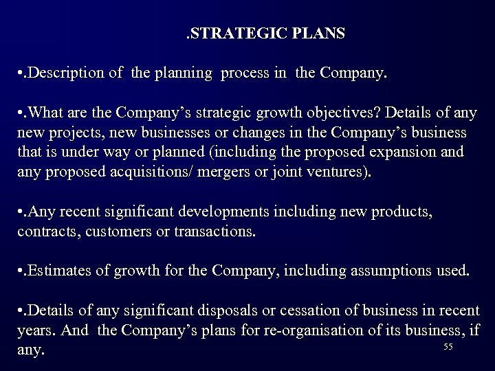 . STRATEGIC PLANS • . Description of the planning process in the Company. •