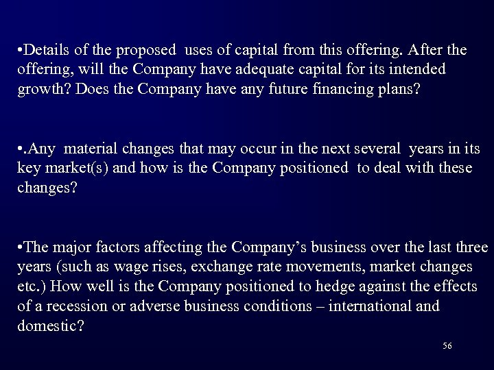 • Details of the proposed uses of capital from this offering. After the