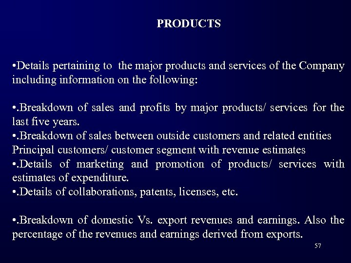 PRODUCTS • Details pertaining to the major products and services of the Company including
