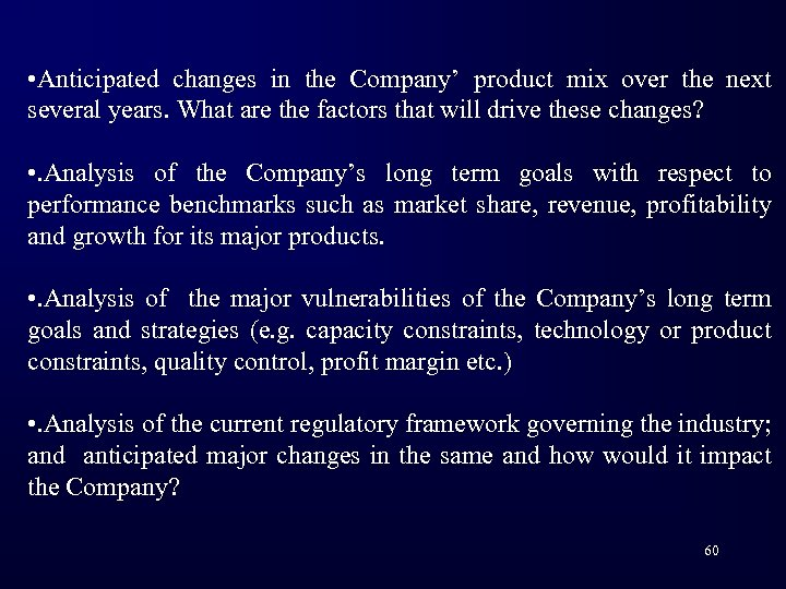 • Anticipated changes in the Company' product mix over the next several years.