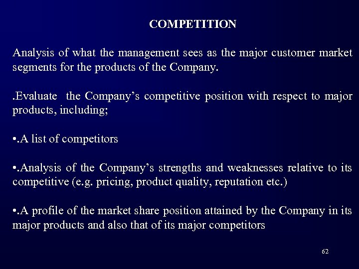 COMPETITION Analysis of what the management sees as the major customer market segments for